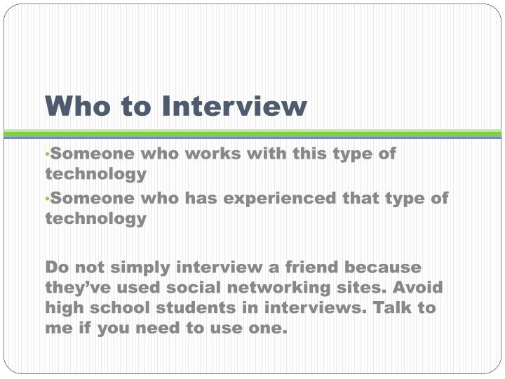 Who to Interview