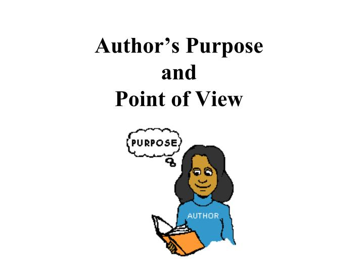 Author s purpose and point of view