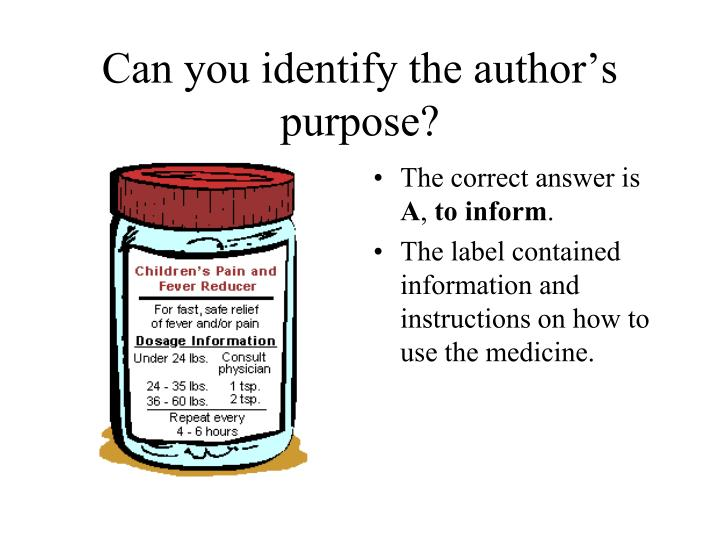 Can you identify the author's purpose?