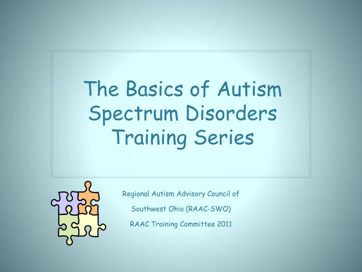 Regional autism advisory council of southwest ohio raac swo raac training committee 2011