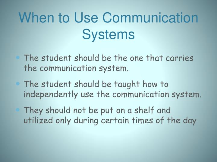 When to Use Communication Systems