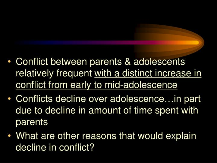 Conflict between parents & adolescents relatively frequent