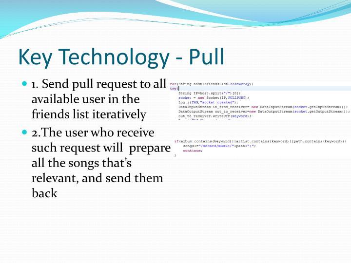 Key Technology - Pull