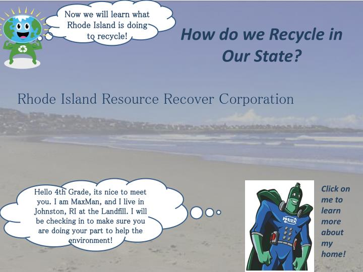 Now we will learn what Rhode Island is doing to recycle!