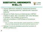 substantial amendments in bill 1