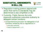 substantial amendments in bill 10