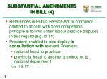 substantial amendments in bill 4