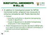 substantial amendments in bill 6