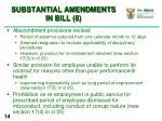 substantial amendments in bill 8