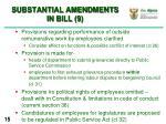 substantial amendments in bill 9