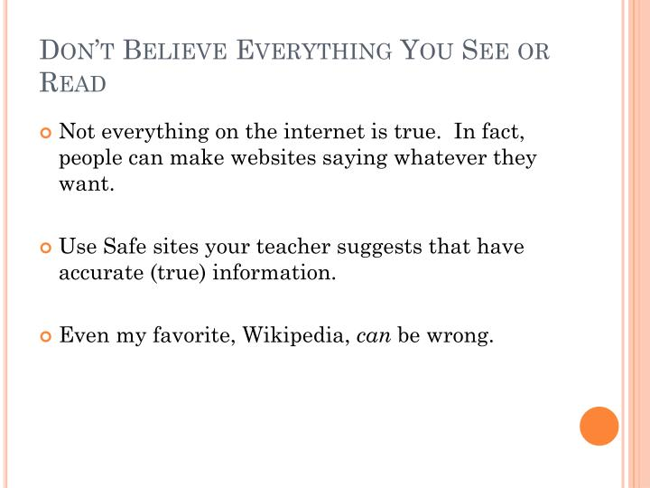 Don't Believe Everything You See or Read