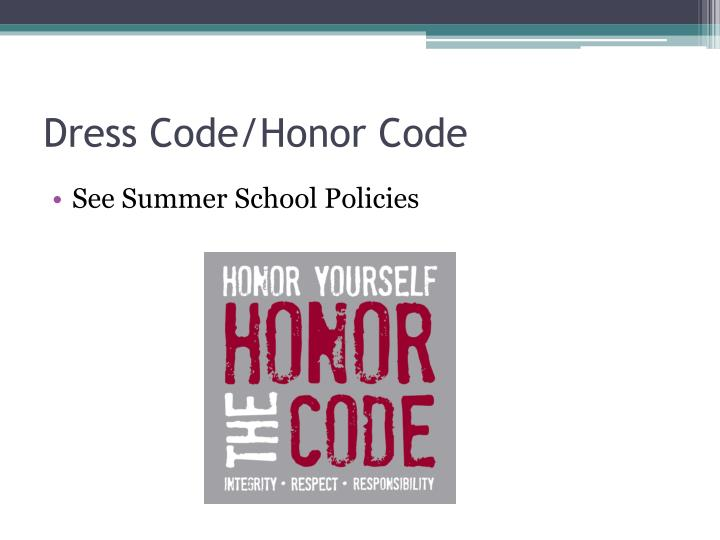 Dress Code/Honor Code