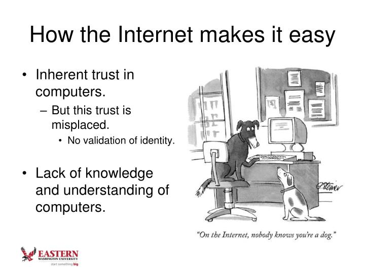 How the Internet makes it easy
