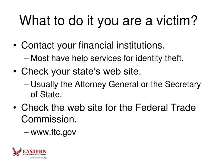 What to do it you are a victim?