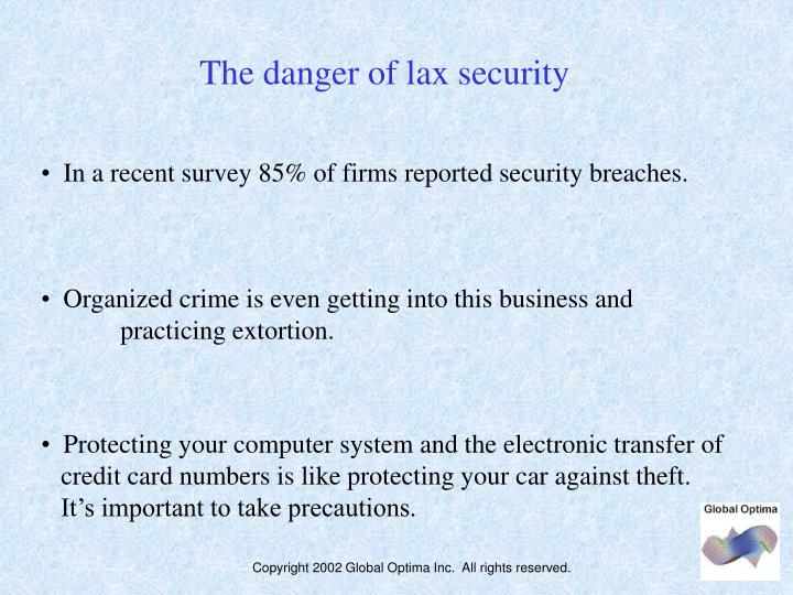 The danger of lax security