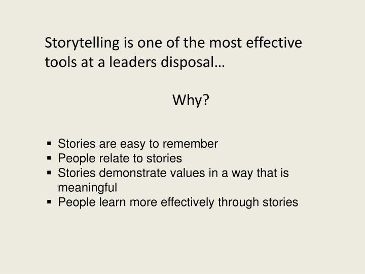 Storytelling is one of the most effective tools at a leaders disposal…