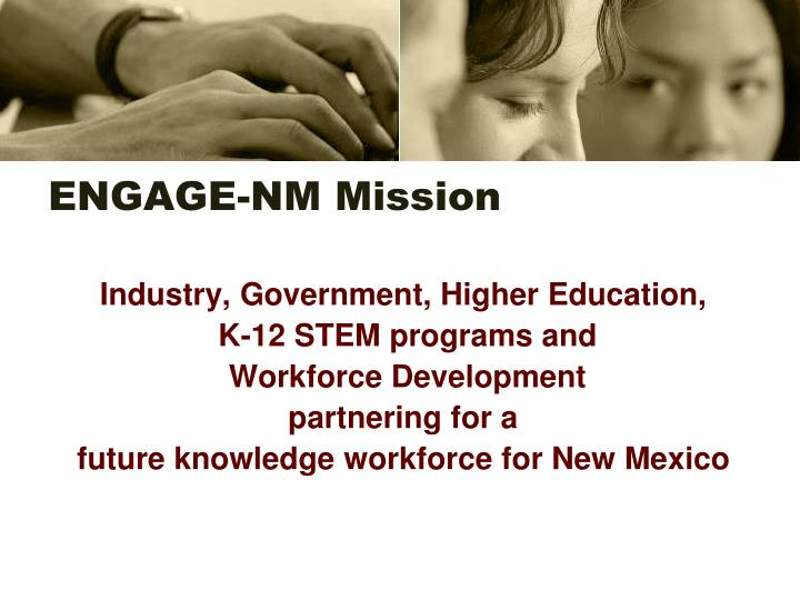 ENGAGE-NM Mission