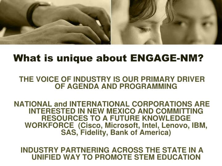 What is unique about ENGAGE-NM?