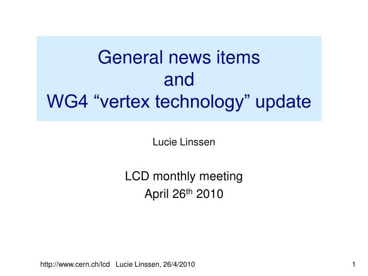 general news items and wg4 vertex technology update