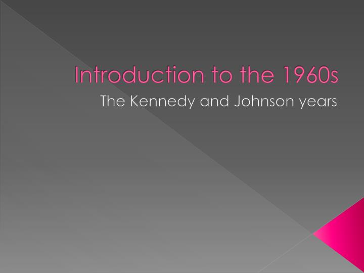 Introduction to the 1960s