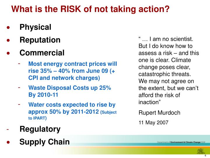 What is the RISK of not taking action?