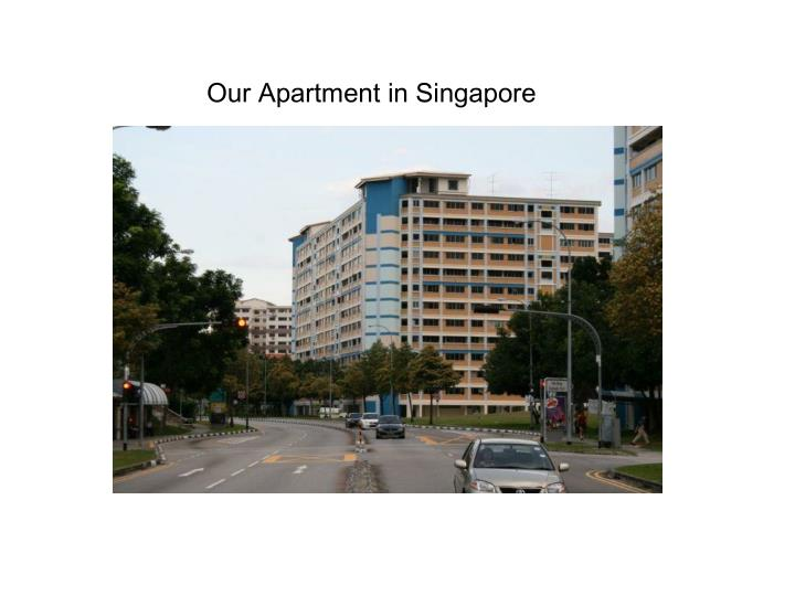 Our Apartment in Singapore