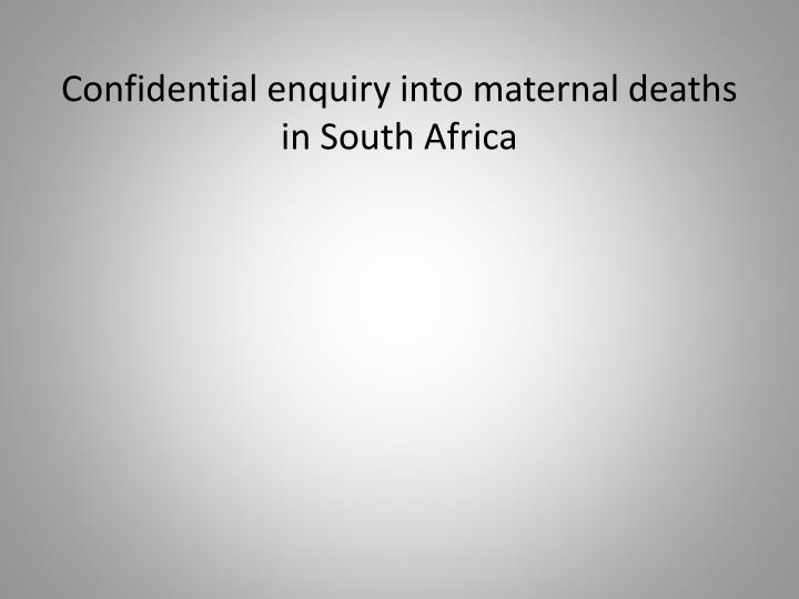 Confidential enquiry into maternal deaths