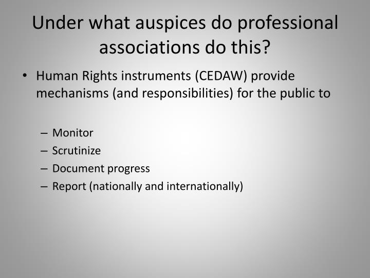 Under what auspices do professional associations do this?