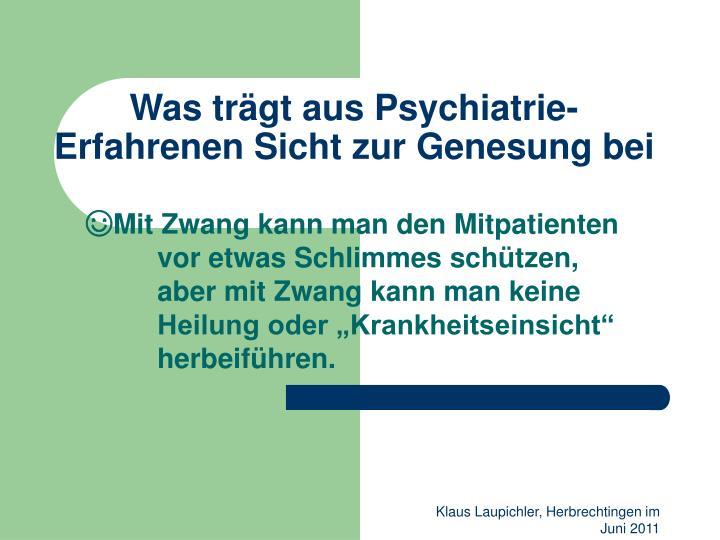 Was trägt aus Psychiatrie- Erfahrenen Sicht zur Genesung bei