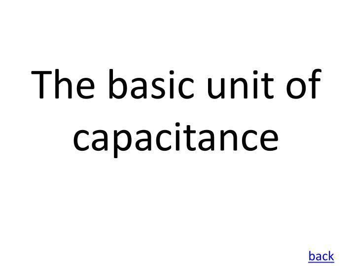 The basic unit of capacitance