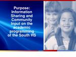 purpose information sharing and community input on the academic programming of the south hs