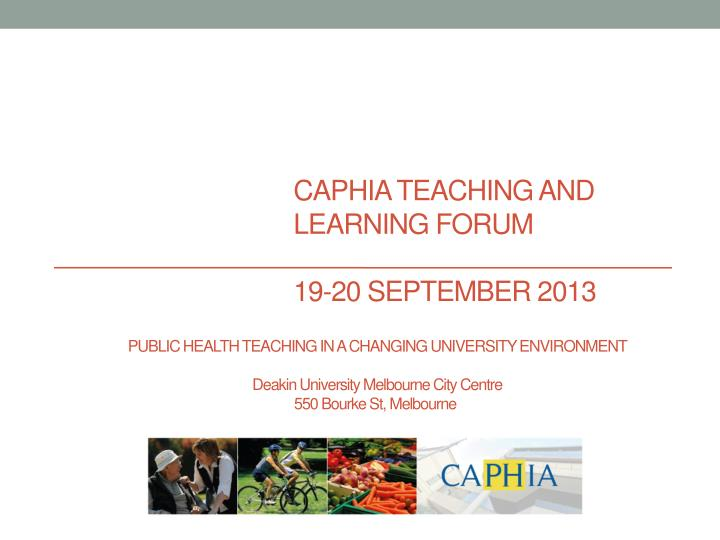 Caphia teaching and learning forum 19 20 september 2013