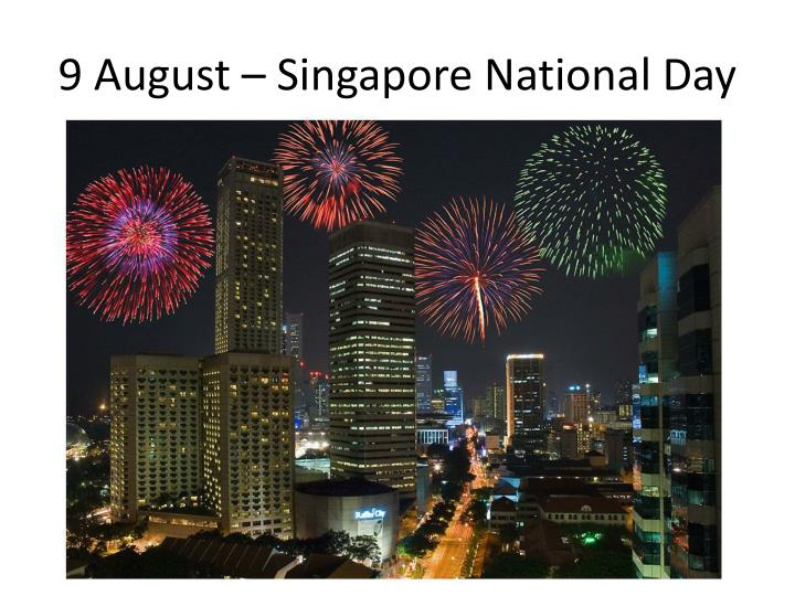 9 August – Singapore National Day