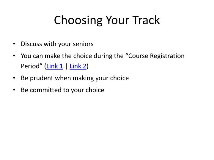 Choosing Your Track