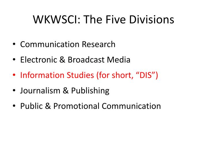 WKWSCI: The Five Divisions