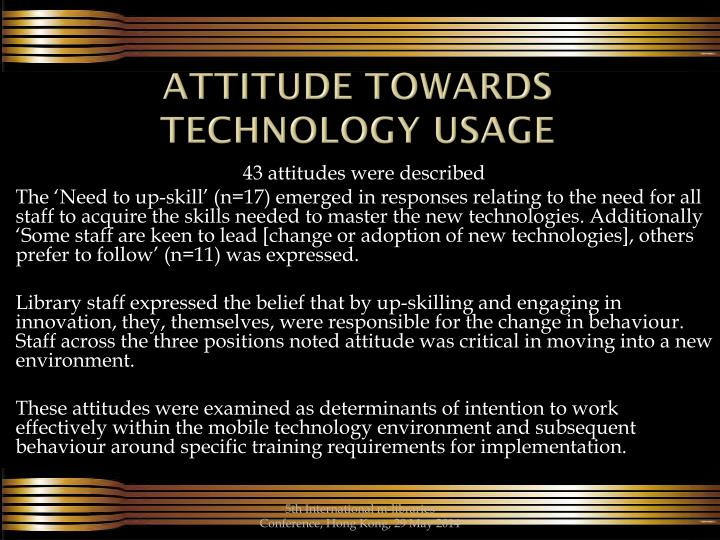Attitude towards technology usage