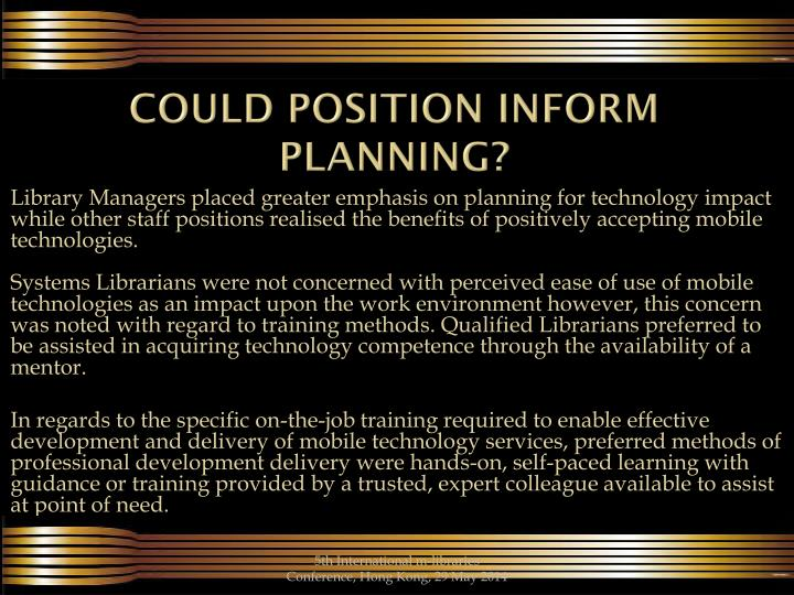could position inform planning?