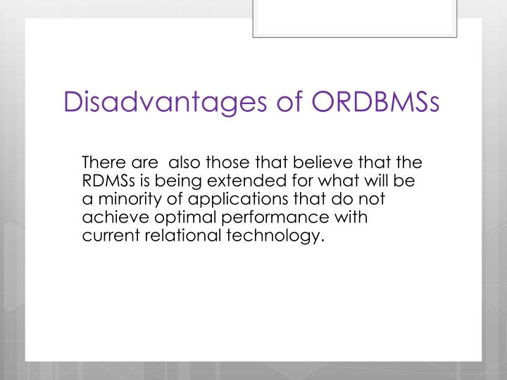 Disadvantages of ORDBMSs