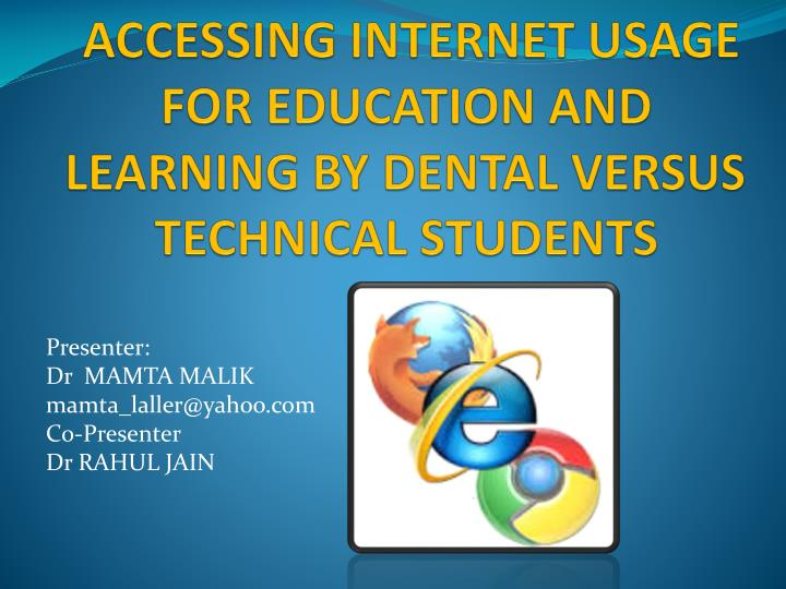 ACCESSING INTERNET USAGE FOR EDUCATION AND LEARNING BY DENTAL VERSUS TECHNICAL STUDENTS