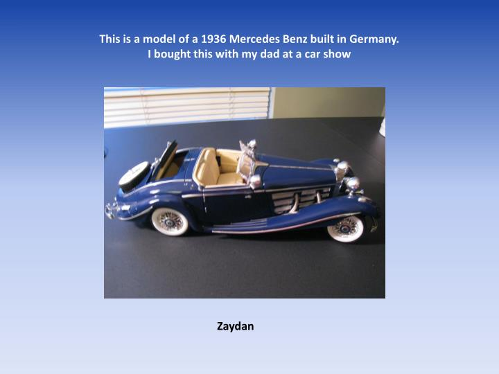 This is a model of a 1936 Mercedes Benz built in Germany.
