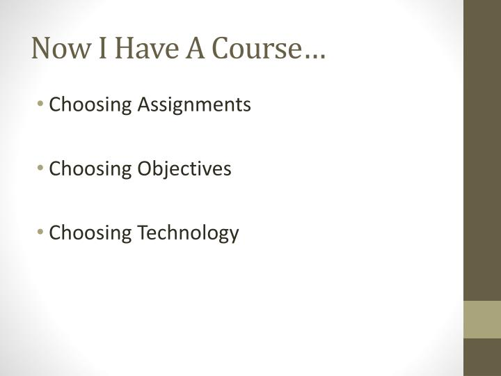 Now I Have A Course…