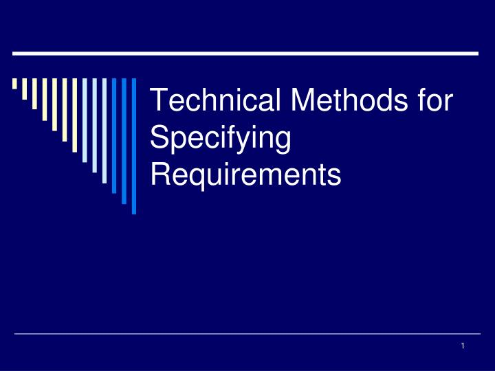 Technical Methods for Specifying Requirements