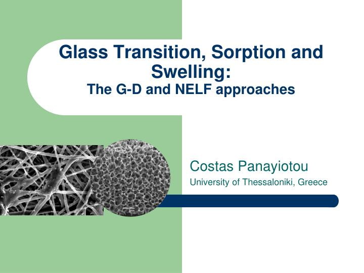 Glass transition sorption and swelling the g d and nelf approaches