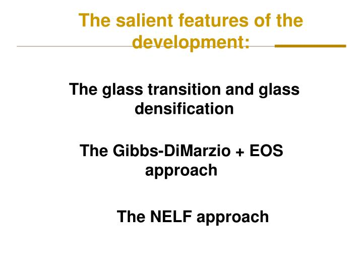 The salient features of the development: