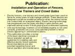publication installation and operation of fencers cow trainers and crowd gates