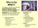 who is the mrec