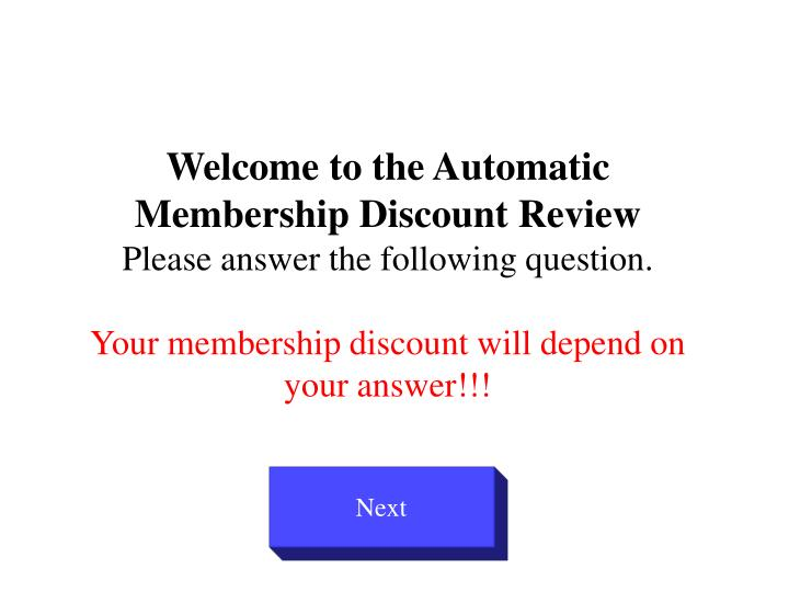 Welcome to the Automatic Membership Discount Review