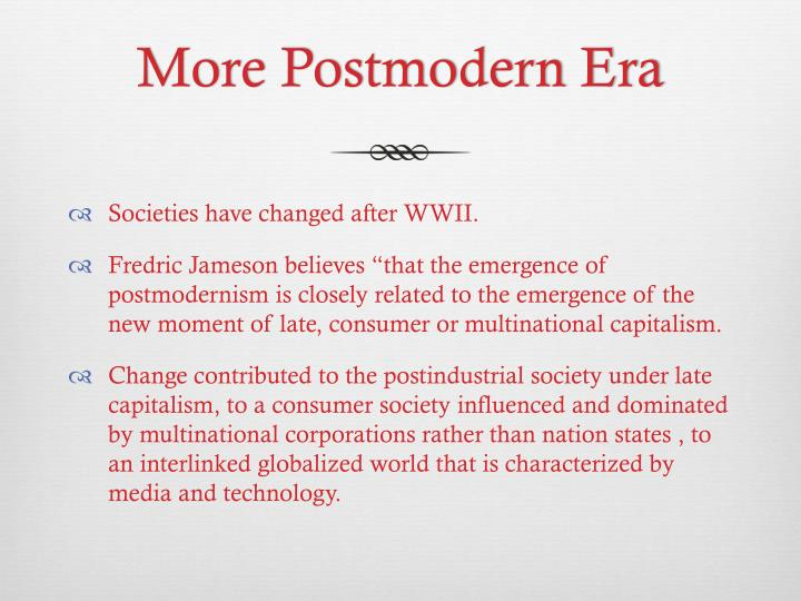 More Postmodern Era