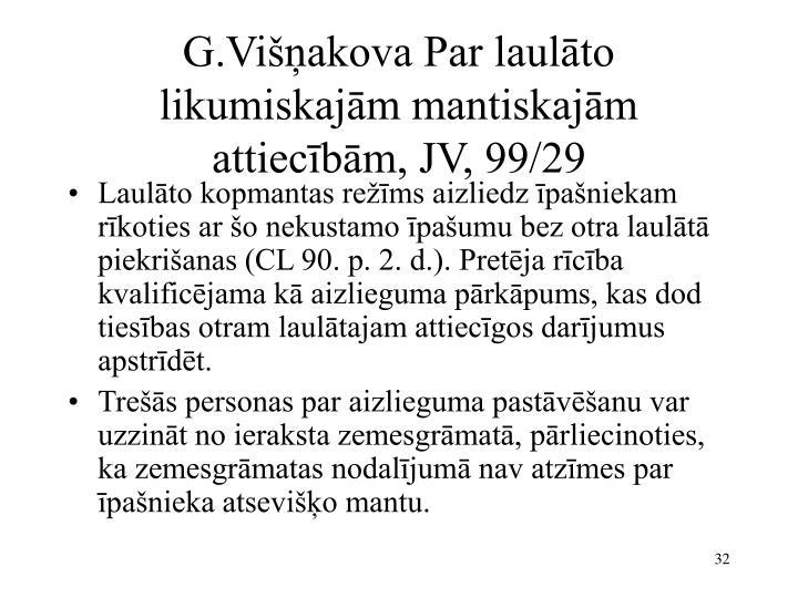 G.Višņakova Par laulāto likumiskajām mantiskajām attiecībām, JV, 99/29
