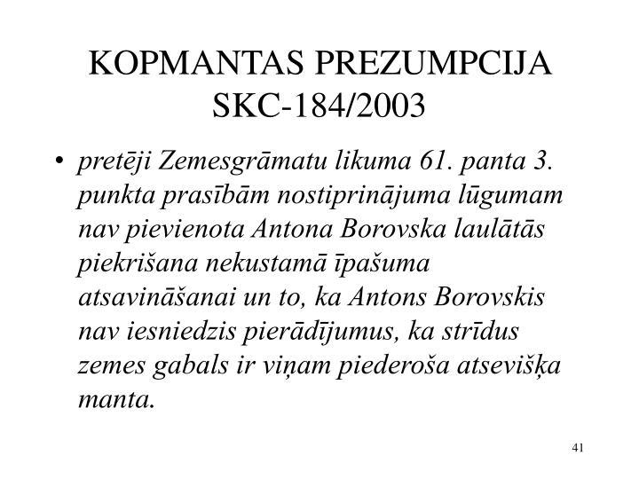 KOPMANTAS PREZUMPCIJA SKC-184/2003